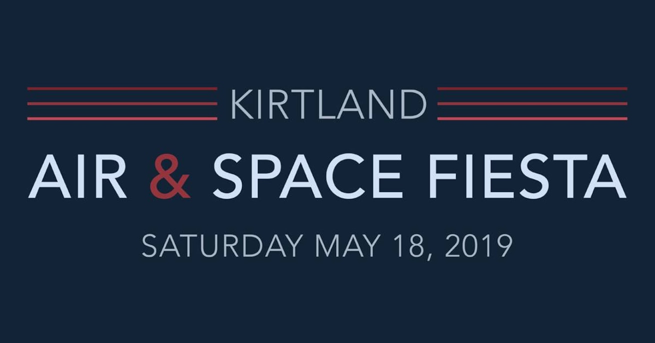 Our 2019 Kirtland Air and Space Fiesta takes place May 18, 2019. It is free and open to the public!