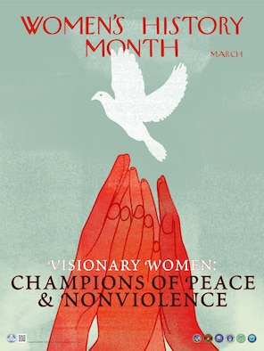 """The 2019 Department of Defense theme for Women's History Month is """"Visionary Women: Champions of Peace and Nonviolence.""""  The theme's imagery is represented in the poster of female hands reaching for a dove, the universal symbol of peace.  Women's History Month honors celebrates the struggles and achievements of American women throughout the United States during the month of March.   The poster is courtesy of the Defense Equal Opportunity Management Institute."""