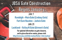 Throughout Joint Base San Antonio, installation entry control points, otherwise known as the base gates, will undergo multiple construction projects beginning in January. The first phase, focusing on three gates, will enhance force protection capabilities and make JBSA a safer community to work and live.