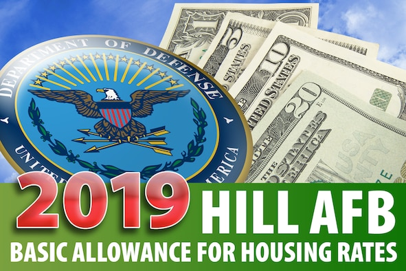 Airmen at Hill Air Force Base, Utah, are seeing a small rise in their Basic Allowance for Housing, as the Department of Defense announced an increase beginning Jan. 1, 2019. (U.S. Air Force graphic by David Perry)