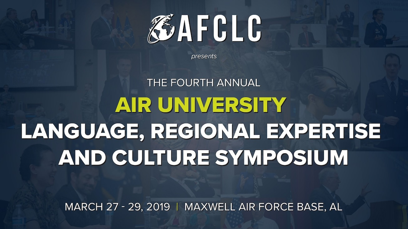 Registration is now open for Air University's 4th annual Language, Regional Expertise and Culture Symposium.