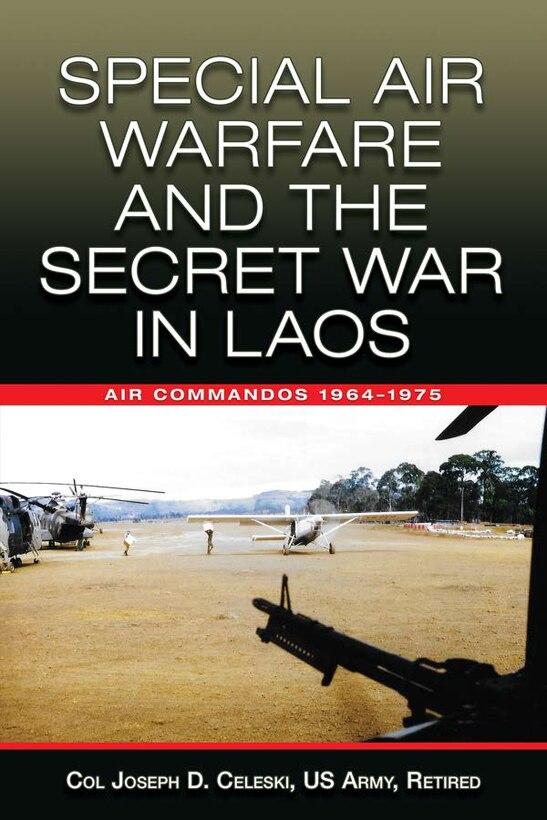 Book Cover - Special Air Warfare and the Secret War in Laos: Air Commandos 1964–1975