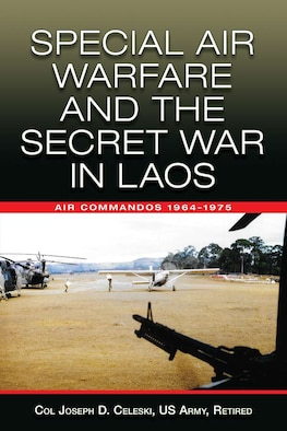 Book Cover - Special Air Warfare and the Secret War in Laos: Air Commandos 1964–1975
