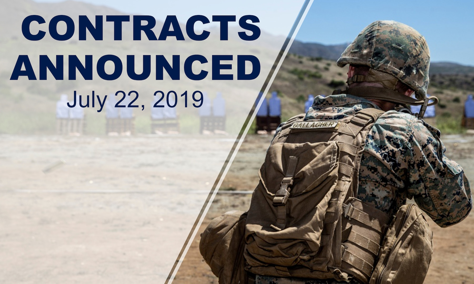 """Military personnel trains on a firing range. Text reads: """"Contracts announced July 22, 2019."""""""