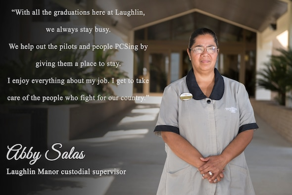 "During PCS season and on graduation weekend, the Laughlin Manor's pace of business picks up considerably. Abby Salas, 47th Force Support Squadron custodial supervisor, does not mind the extra work it adds to her plate. ""We enjoy preparing the rooms for the students awaiting training and new permanent party members coming to Laughlin,"" Salas said. ""They may stay with us for a while before their houses or dorms are ready. We take care of them."" (U.S. Air Force graphic by Senior Airman Anne McCready)"