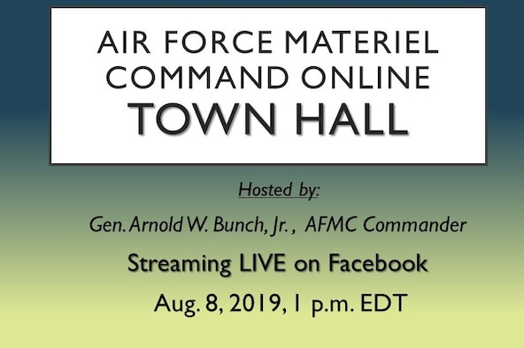 Air Force Materiel Command commander, Gen. Arnold W. Bunch, Jr., will host a command-wide online town hall Aug. 8 at 1 p.m. EDT. The town hall will stream live on the AFMC Facebook page at www.facebook.com/AFMCHQ