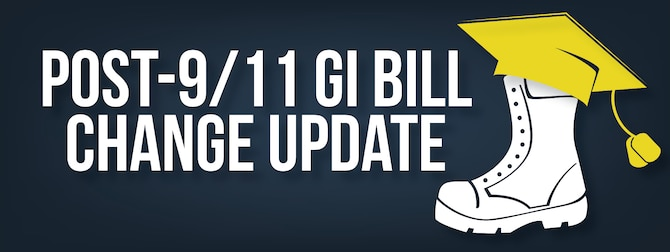 Post-9/11 GI Bill Change Update