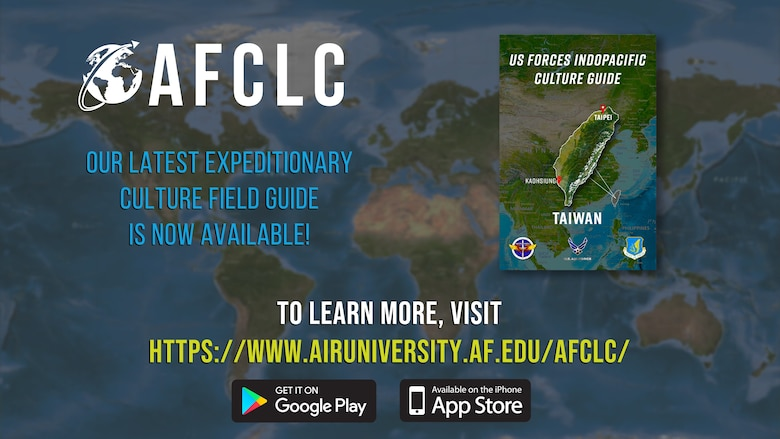 The Air Force Culture and Language Center at Air University continues to expand its Expeditionary Culture Field Guides inventory. This past month, Taiwan has been added to the center's growing collection of field guides.
