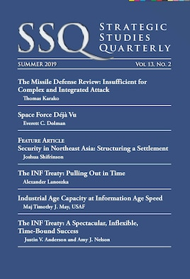 Air University Press just released the summer 2019 edition of Strategic Studies Quarterly, available at   https://www.airuniversity.af.edu/SSQ/.