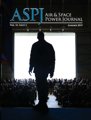The summer 2019 Air and Space Power Journal, published by Air University Press, is available at https://www.airuniversity.af.edu/ASPJ/.