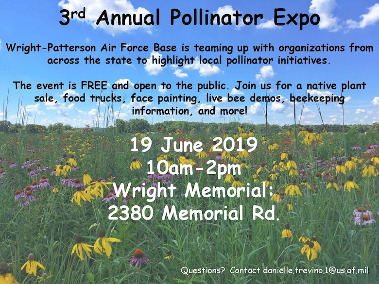 Wright-Patterson AFB will hold its third annual Pollinator Expo on June 19 from 10 a.m. to 2 p.m. at the Wright Brothers Memorial near Area B. This year's expo will also include free activities for children, a native plant sale, face painting, a live bee demonstration and information on beekeeping.(Courtesy graphic)