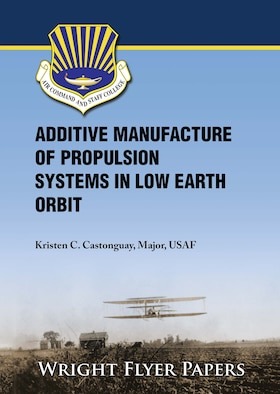 Wright Flyer - Additive Manufacture of Propulsion Systems in Low Earth Orbit