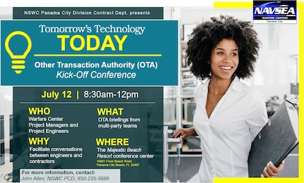 Naval Surface Warfare Center Project Engineers and Project Managers are invited to attend the Expeditionary Other Transaction Authority (OTA) Kick-Off meeting July 12 from 8:30 a.m. – 12 p.m. at the Majestic Beach Resort in Panama City Beach, Fla.
