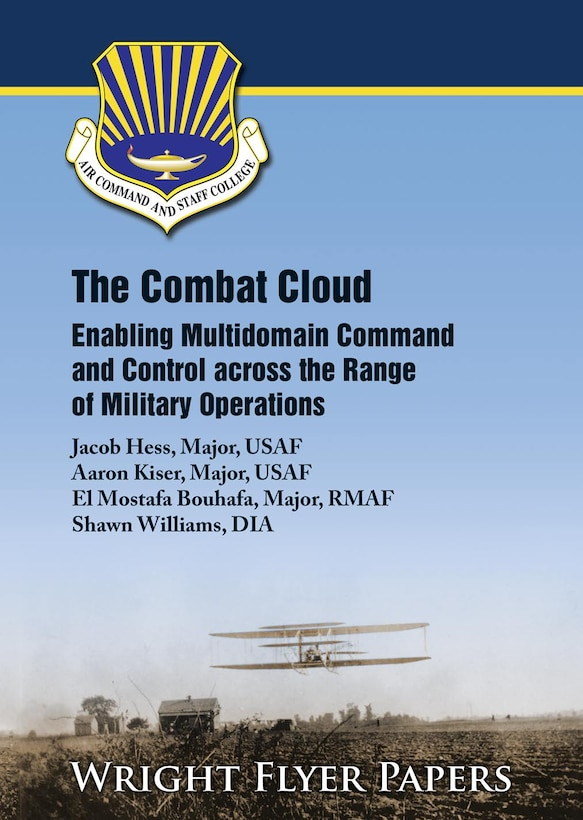 Book Cover - The Combat Cloud: Enabling Multidomain Command and Control across the Range of Military Operations
