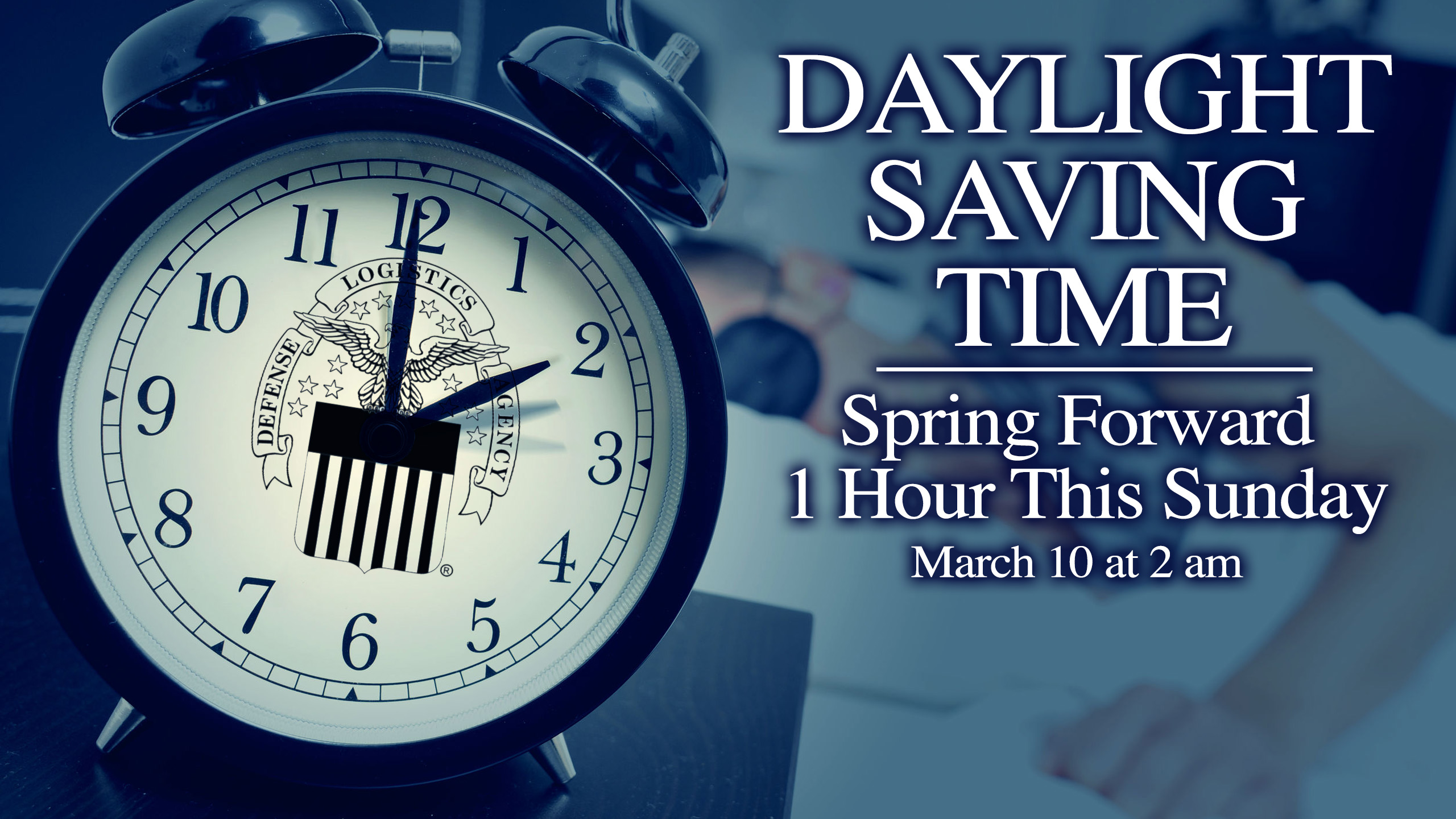 ae7705567c88a0 Daylight saving time  Spring forward this Sunday   Defense Logistics ...