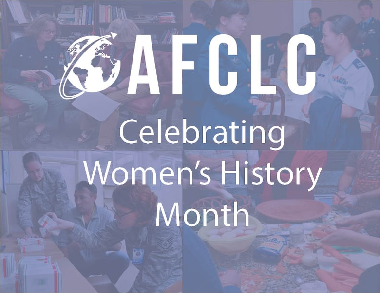 This March, the Air Force Culture and Language Center celebrated all of these accomplishments for Women's History Mont