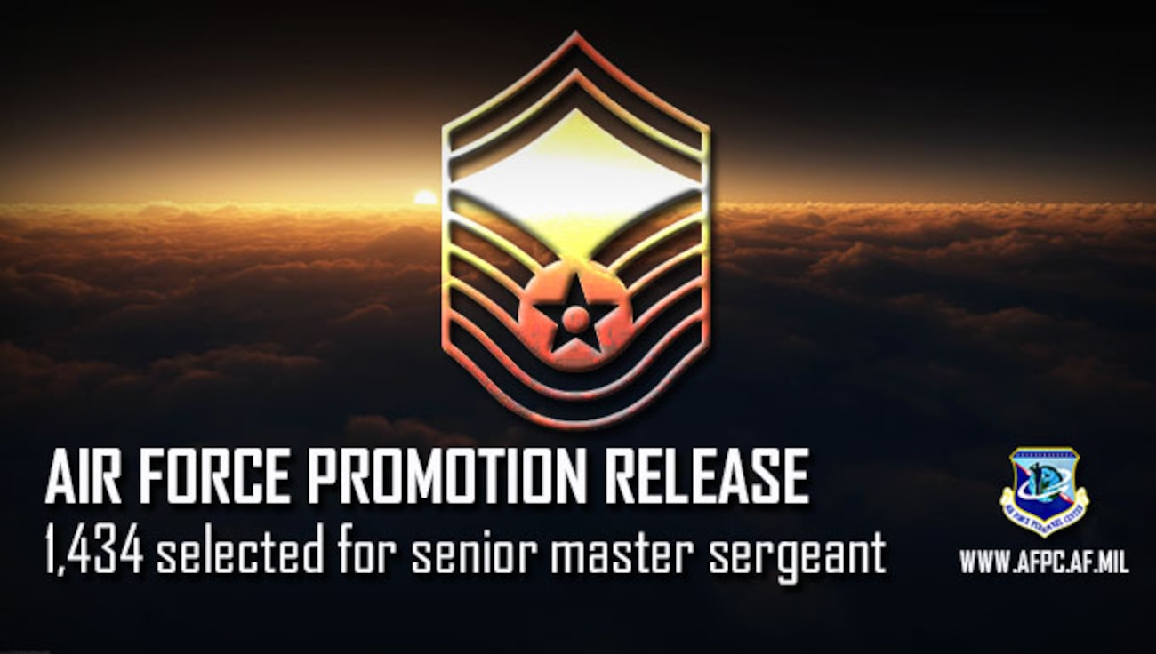 Air Force Promotion Release; 1,434 selected for senior master sergeant