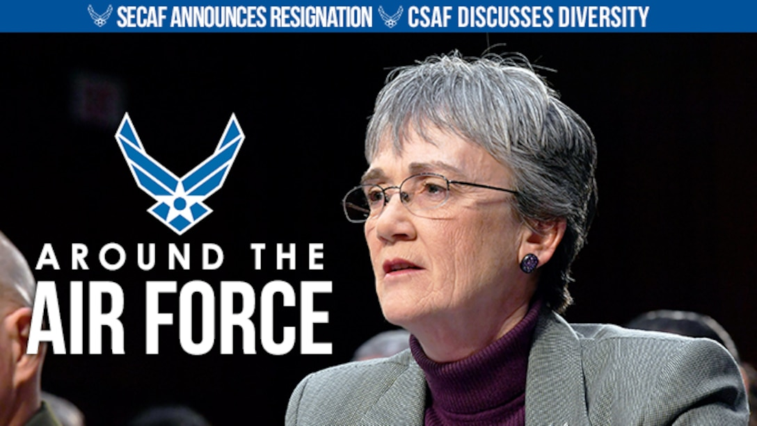 On this look Around the Air Force, Secretary of the Air Force Heather Wilson announces her resignation and Air Force Chief of Staff General David Goldfein talks about the importance of diversity and inclusion.
