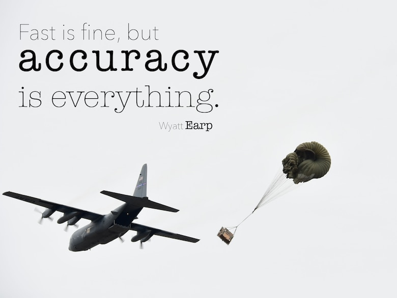 """This week's Monday Motivation is from Wyatt Earp:  """"Fast is fine, but accuracy is everything.""""  (U.S. Air Force graphic/Staff Sgt. Andrew Park)"""