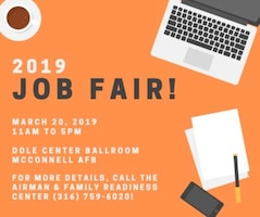 The Airman and Family Readiness Center is hosting a job fair 11 a.m. to 5 p.m., March 20, 2019, at the Dole Center Ballroom. More than 70 potential employers will be available. Participants are encouraged to dress professionally and bring copies of their resume in case of on-the-spot interviews.  This job fair is free for all active duty, guard, reserve, retirees, civilian employees and their dependents. For more information, contact the A&FRC at (316) 759-6020.