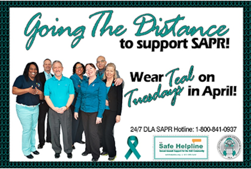 Poster promoting associates to wear teal on Tuesdays in April with a group of people wearing teal and the 24/7 DLA SAPR Hotline 800-841-0937