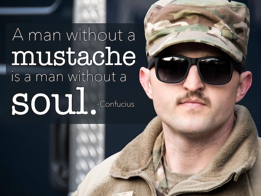 This week's motivation is in honor of Mustache March, an annual tradition where men in the Air Force grow mustaches in honor of Brig. Gen. Robin Olds. 