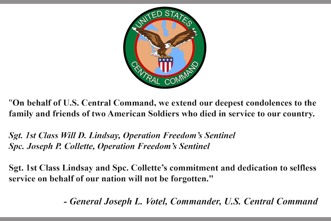 """On behalf of U.S. Central Command, we extend our deepest condolences to the family and friends of two American Soldiers who died in service to our country.