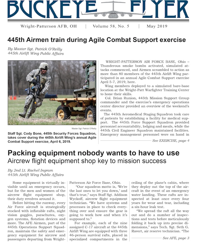 The May 2019 issue of the Buckeye Flyer is now available. The official publication of the 445th Airlift Wing includes eight pages of stories, photos and features pertaining to the 445th Airlift Wing, Air Force Reserve Command and the U.S. Air Force.