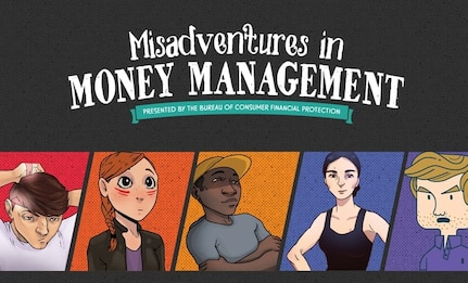 Misadventures in Money Management, or MiMM, is a virtual financial education learning experience that fills a critical gap in consumer financial education topics for future service members. The program is currently in use by all of the military services: the Army, Navy, Air Force, Marines, Coast Guard and National Guard.