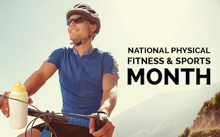 May is National Physical Fitness and Sports Month.