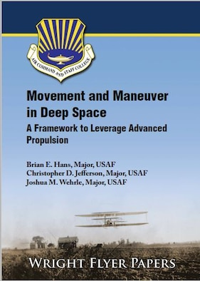 Cover Image for Movement and Maneuver in Deep Space: A Framework to Leverage Advanced Propulsion