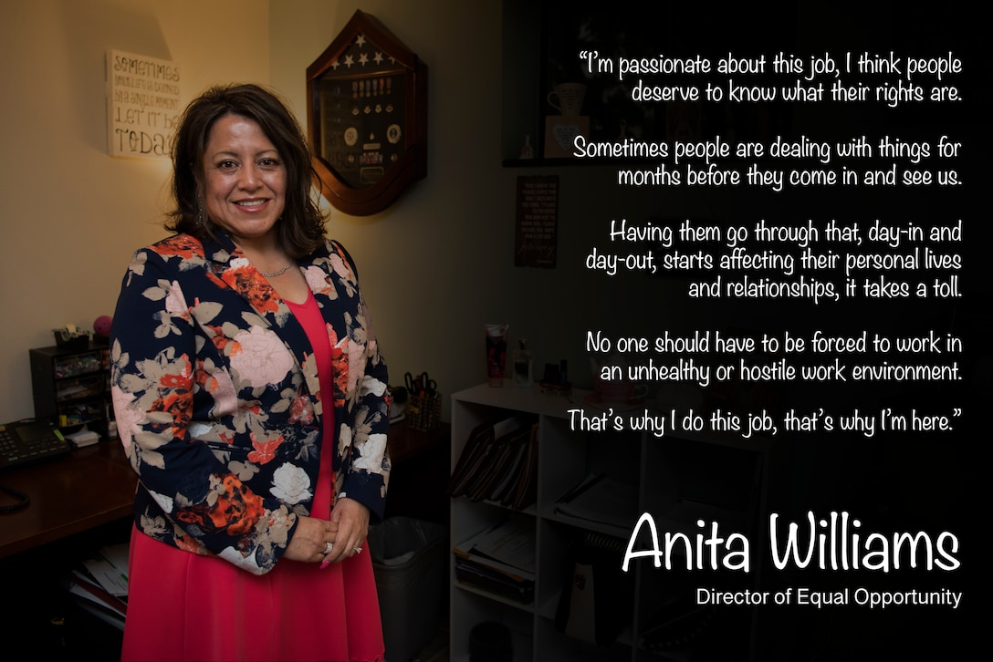 """The purpose of the Air Force Equal Opportunity Program is to prohibit and eradicate all forms of unlawful discrimination, harassment, reprisal and to foster a positive human relations climate which promotes the full realization of equality of opportunity to all. """"No one should have to be forced to work in an unhealthy or hostile work environment,"""" said Anita Williams, 47th Flying Training Wing Equal Opportunity director. """"That's why I do this job, that's why I'm here.""""(U.S. Air Force graphic by Airman 1st Class Marco A. Gomez)"""