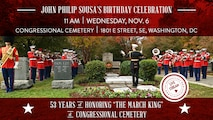 The Marine Band will perform gravesite ceremony honoring the 165th anniversary of its 17th Director John Philip Sousa on Nov. 6, 2019, at Congressional Cemetery in Washington, D.C. (U.S. Marine Corps photo by GySgt Brian Rust/released)