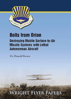 Paper cover that reads Bolts from Orion: Destroying Mobile Surface-to-Air Missile Systems with Lethal Autonomous Aircraft