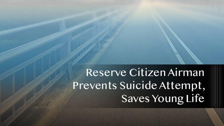 Reserve Citizen Airman Prevents Suicide Attempt, Saves Young Life