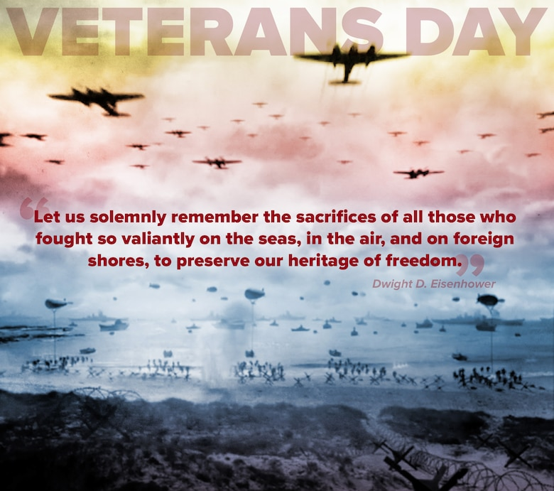 "Veterans Day 2019 graphic depicting battle images from World War I and a President Dwight D. Eisenhower quote that reads: ""Let us solemnly remember the sacrifices of all those who fought so valiantly on the seas, in the air, and on foreign shores, to preserve our heritage of freedom."" (U.S. Air Force graphic by David Perry)"