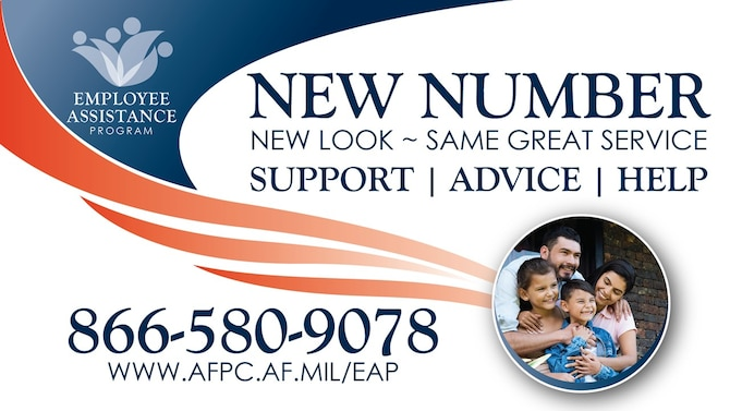 The Air Force Employee Assistance Program will relaunch at 12:01 a.m. Nov. 10, 2019, with a new phone number, 866-580-9078, and new website, www.AFPC.af.mil/EAP. The program will provide the same services and same access to care provided in the past with continued access 24/7 via telephone, website or in-person. (Courtesy graphic)