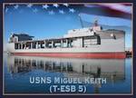 USNS Miguel Keith (T-ESB 5)