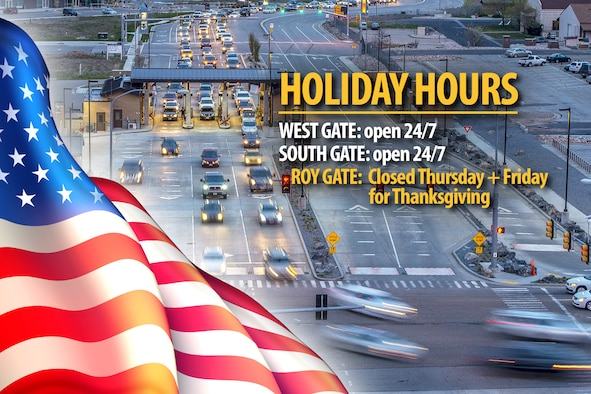 Many services and offices will be closed at Hill Air Force Base, Utah, for the Thanksgiving holiday weekend. The West and Roy Gates will be open 24/7. The Roy Gate will be closed Nov. 28-29, 2019. The Roy Gate is also closed weekends. (U.S. Air Force graphic by David Perry)