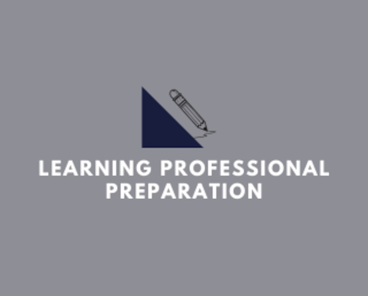 Learning Professional Preparation