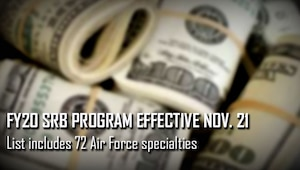 Air Force officials released details Nov. 20 on the fiscal year 2020 Selective Retention Bonus program, which includes 72 eligible Air Force specialties.