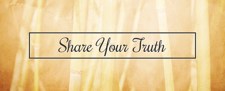 Share Your Truth.