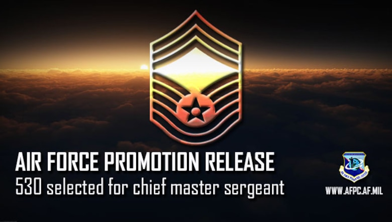 Graphic with chief master sergeant stripes announcing 530 selected for promotion to chief