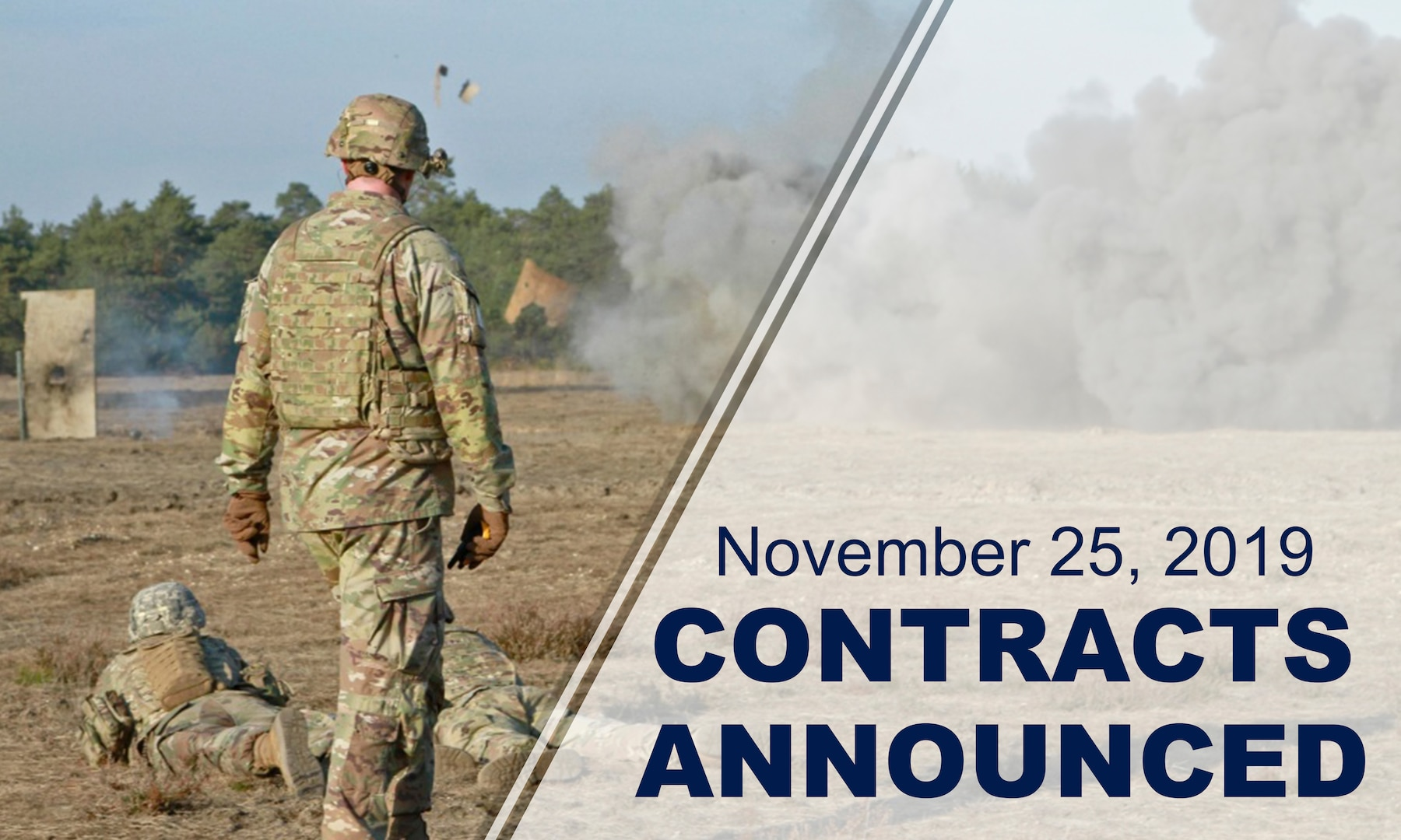 Soldier standing outside watches explosion in background. Text reads: November 25, 2019 Contracts Announced.