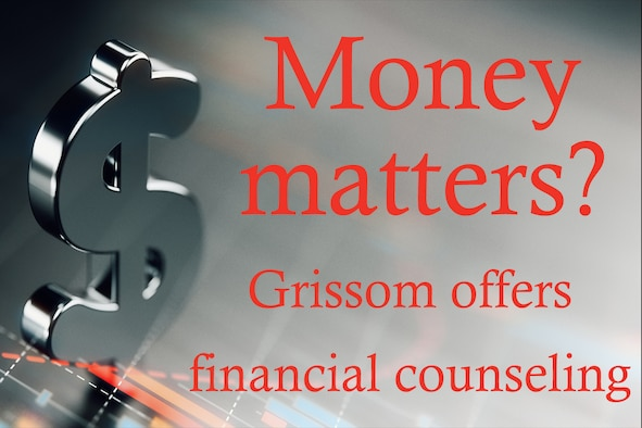 Grissom Airmen interested in financial counseling should contact the Airmen & Family Readiness center at 765-688-4812.