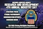 Defense Logistics Agency Research and Development will host its 4th annual Industry Day for industry and academic partners Nov. 7 from 8 a.m. to 2 p.m. at the McNamara Headquarters Complex.