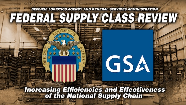 As part of a government-wide effort to increase efficiencies and effectiveness of the national supply chain, the Defense Logistics Agency and General Services Administration have several joint initiatives underway to address longstanding acquisition and logistic issues, including the first comprehensive Federal Supply Class review in almost 50 years.