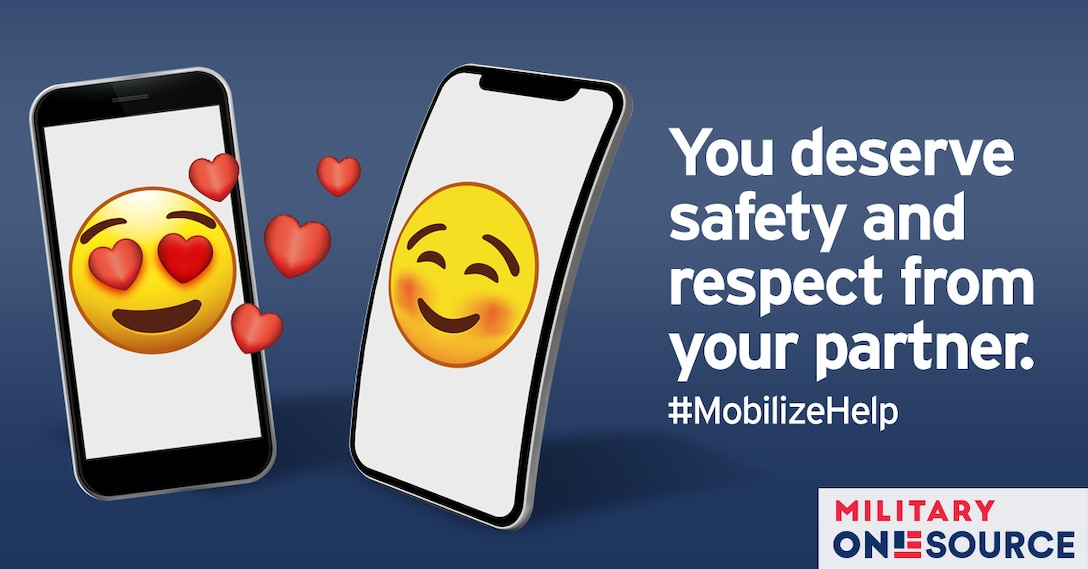 "A captioned illustration of two mobile phones facing each other with large, centered emojis on their screens. The left phone displays the heart eyes emoji, the right has a blushing happy face. The text reads, ""You deserve safety and respect from your partner. #mobilizehelp"""