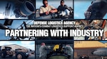 "Montage of photos from video with title, ""Defense Logistics Agency, the Nation's Combat Logistics Support Agency. Partnering with Industry."""