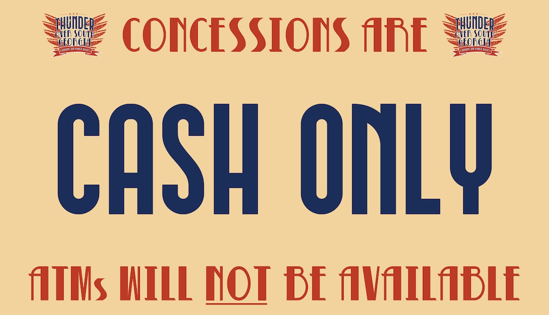 Concession stands will be cash only at the air show. ATMs will not be available. Be sure to bring cash to Thunder Over South Georgia 2019!
